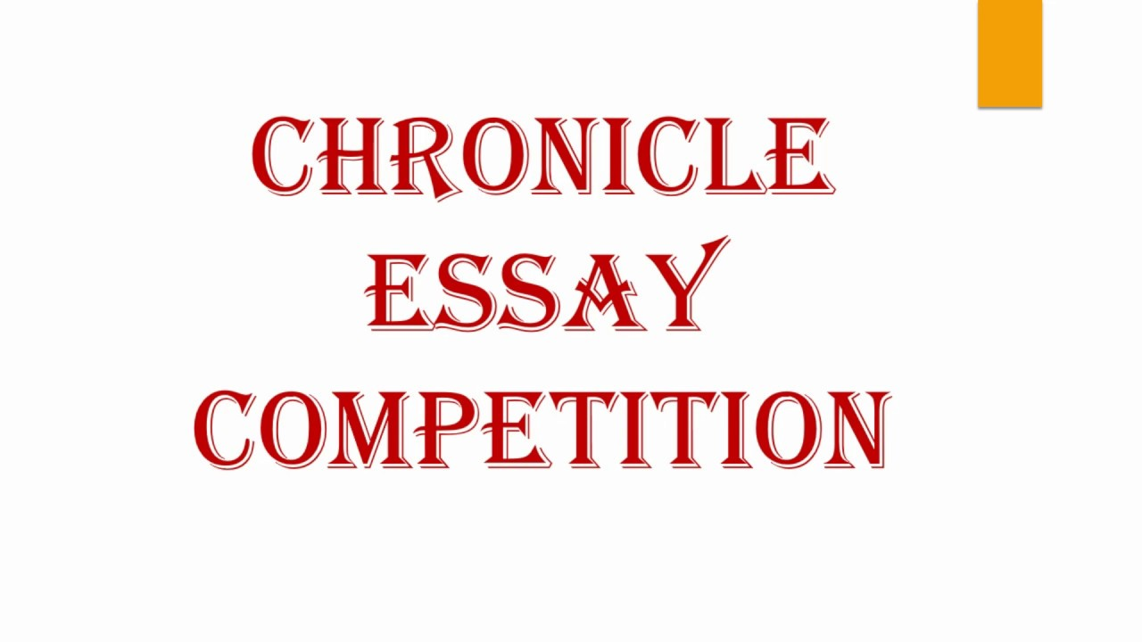 Chronicle Essay Competition