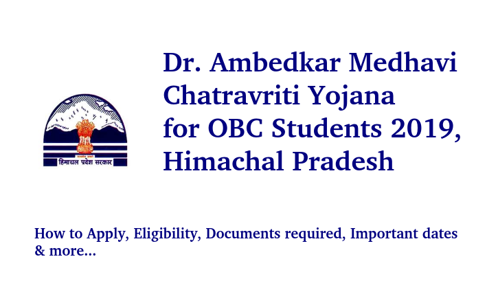 Dr. Ambedkar Medhavi Chatravriti Yojana for OBC Students 2019
